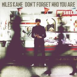 "Miles Kane – ""Don't Forget Who You Are"" – Album Review"